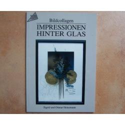 Impressionen hinter Glas